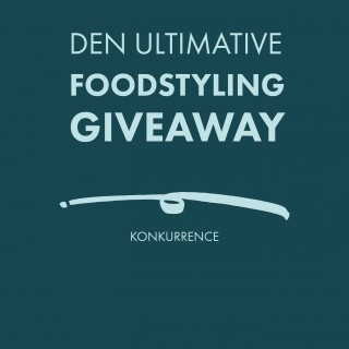 DEN ULTIMATIVE FOODSTYLING GIVEAWAY - KONKURRENCE