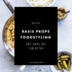 De 7 essentielle basis props til foodstyling