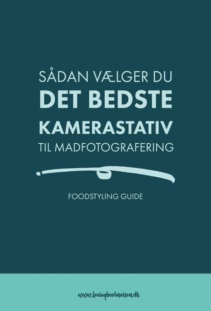 SÅDAN VÆLGER DU DET BEDSTE KAMERASTATIV TIL MADFOTOGRAFERING