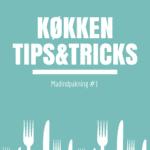 Køkkentip: Madindpakning – giv din skål badehætte på