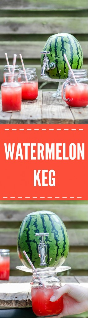 Watermelon keg - how to make a watermelon keg for your summer party! So easy!