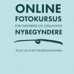 Online fotokursus for forvirrede og utålmodige begyndere!