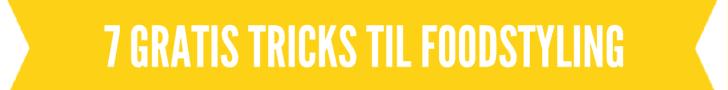 7 gratis tricks til foodstyling --