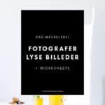 Bag madbilledet: Sådan fotograferer du lyse madbilleder (+ gratis worksheets)