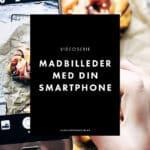 [Video #1] Skab bedre madbilleder med din smartphone