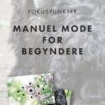 Manuel Mode for begyndere | Brug dit kameras fokuspunkter