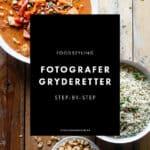 Bag madbilledet: Fotografer og style efterårets gryderetter