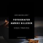 Fotografer mørke madbilleder + videotræning